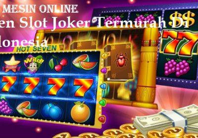 Agen Slot Joker Termurah Di Indonesia