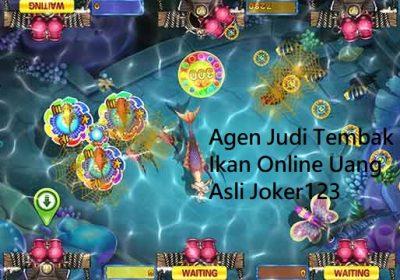 Agen Judi Tembak Ikan Online Uang Asli Joker123